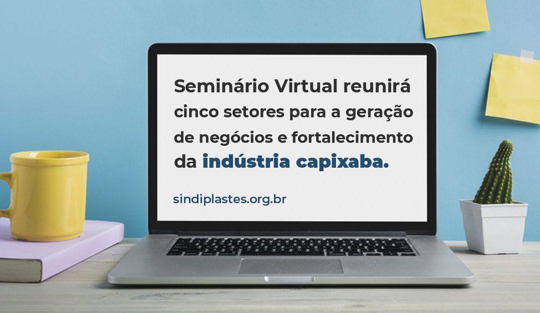 Seminário Virtual reunirá cinco setores para a geração de negócios e fortalecimento da indústria capixaba