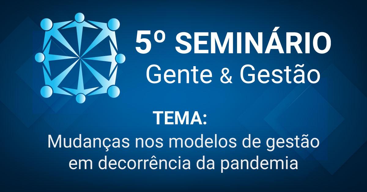 Inscrições abertas para o 5º Seminário Gente & Gestão